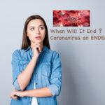 When Will It End? Coronavirus an ENDEMIC